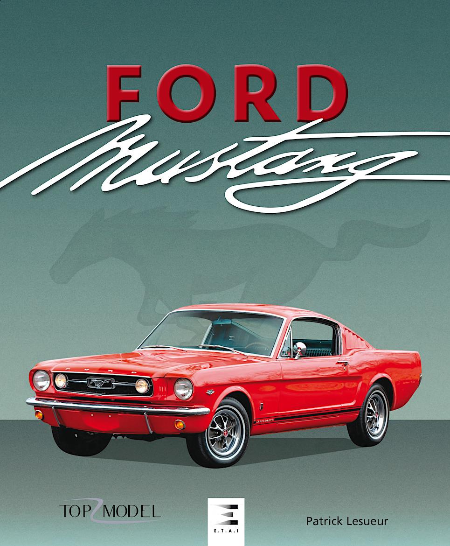 Tout sur la, les Ford Mustang !