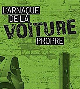 L'ARNAQUE DE LA VOITURE PROPRE, par Nicolas Meunier.